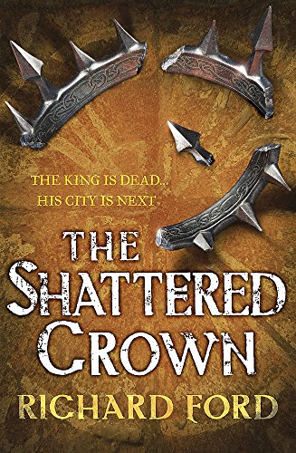 9780755394067: The Shattered Crown (Steelhaven)
