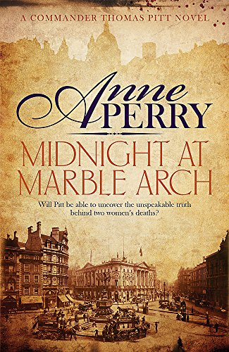 9780755397112: Midnight at Marble Arch (Thomas Pitt Mystery, Book 28): Danger is only ever one step away.