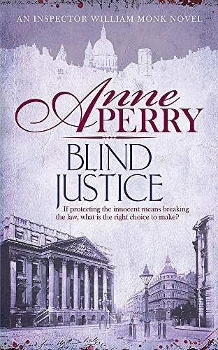 Blind Justice (William Monk Mystery, Book 19): A dangerous hunt for justice in a thrilling Victorian mystery (9780755397150) by [???]