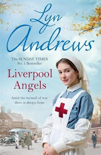 9780755399680: Liverpool Angels: A completely gripping saga of love and bravery during WWI
