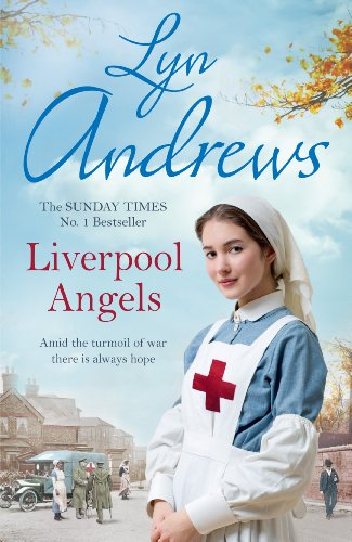 9780755399697: Liverpool Angels: A completely gripping saga of love and bravery during WWI