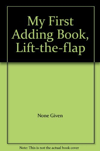 9780755400737: My First Adding Book, Lift-the-flap