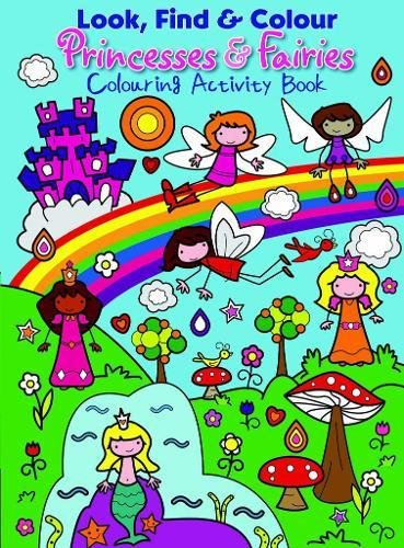 9780755401819: Look Find and Colour - Princesses and Fairies: Colourful Activity Book