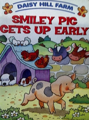 9780755409815: Smiley Pig Gets Up Early [Daisy Hill Farm]