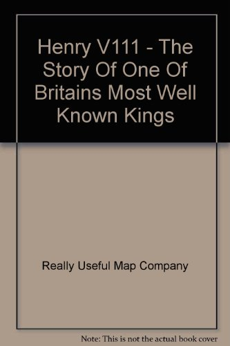 9780755465606: Henry V111 - The Story Of One Of Britains Most Well Known Kings