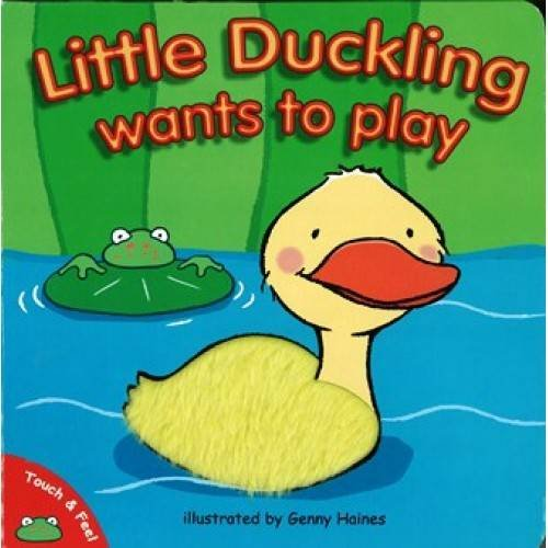 9780755472628: Little Duckling Wants to Play (Touch and Feel)