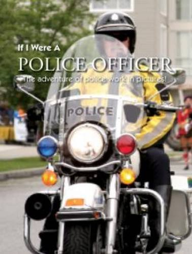 9780755488346: If I Were A... Police Officer: The Adventures of Police Work in Pictures!