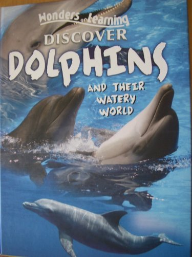 9780755489510: Wonders of Learning. Discover Dolphins and their watery world.