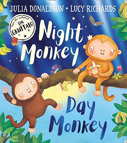 9780755503674: Night Monkey, Day Monkey: Julia Donaldson's bestselling rhyming picture book – now with a luxurious foiled cover!