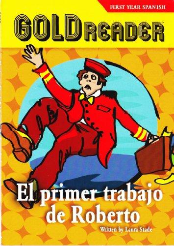 9780756005986: El primer trabajo de Roberto (First year Spanish Gold Reader)