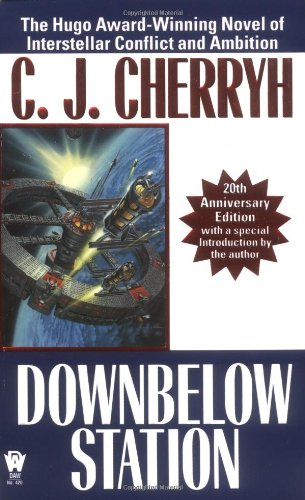 9780756400590: Downbelow Station (20th Anniversary) (Alliance-Union Universe)
