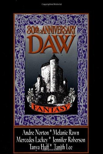 30th Anniversary Daw Fantasy **Signed**: Wollheim, Elizabeth Edited By: Huff, Tanya;