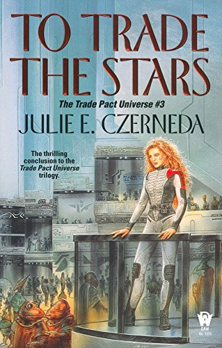 To Trade the Stars (Trade Pact Universe)