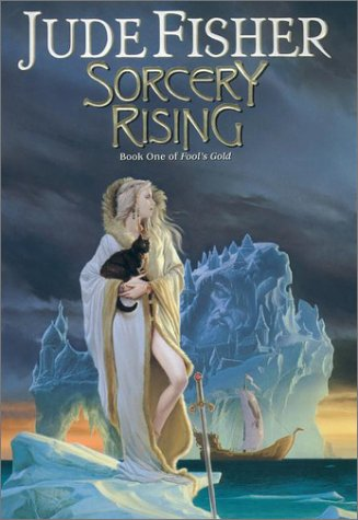 Sorcery Rising:: Book One of Fool's Gold (075640083X) by Jude Fisher