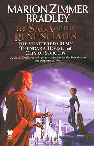 9780756400927: The Saga of the Renunciates (The Shattered Chain, Thendara House, City of Sorcery) (Darkover)
