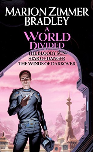 9780756401672: A World Divided: Star of Danger/The Bloody Sun/ The Winds of Darkover
