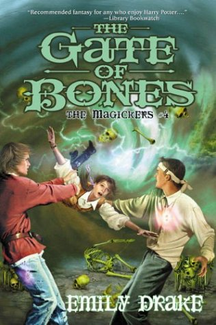 9780756401887: The Gate of Bones: The Magickers #4