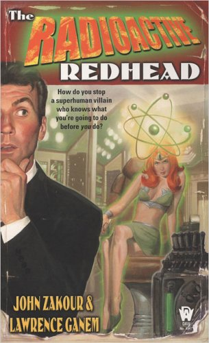 The Radioactive Redhead (Daw Science Fiction): John Zakour; Lawrence Ganem