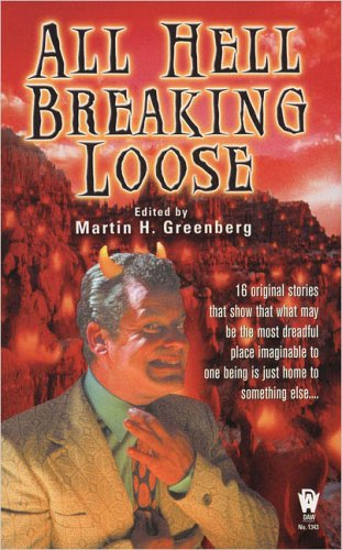 All Hell Breaking Loose (Daw Fantasy Anthology): Martin H. Greenberg
