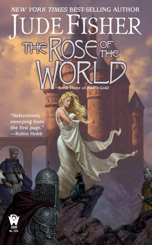 The Rose of the World: Book Three of Fool's Gold (0756403375) by Jude Fisher