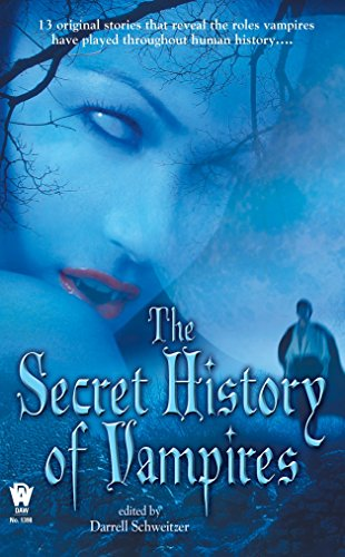 The Secret History of Vampires: Schweitzer, Darrell