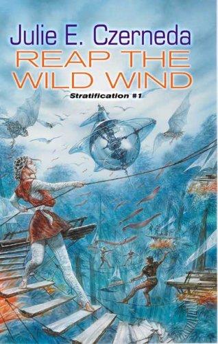 Reap the Wild Wind: Stratification #1 (0756404568) by Czerneda, Julie E.