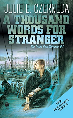 9780756404581: A Thousand Words for Stranger (10th Anniversary Edition) (Trade Pact Universe #1)