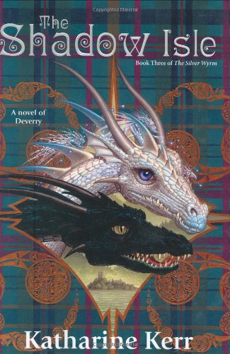 The Shadow Isle: Book Three of The Silver Wyrm (0756404762) by Kerr, Katharine