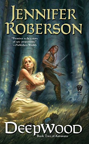 Deepwood (Karavan): Jennifer Roberson