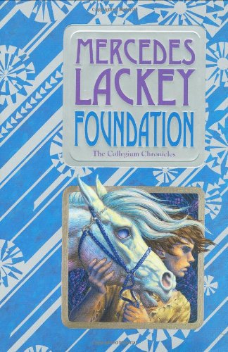 9780756405243: Foundation: Book One of the Collegium Chronicles (A Valdemar Novel)