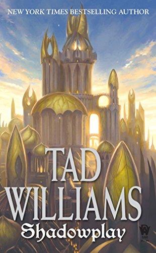 Shadowplay: Shadowmarch Volume II: Williams, Tad