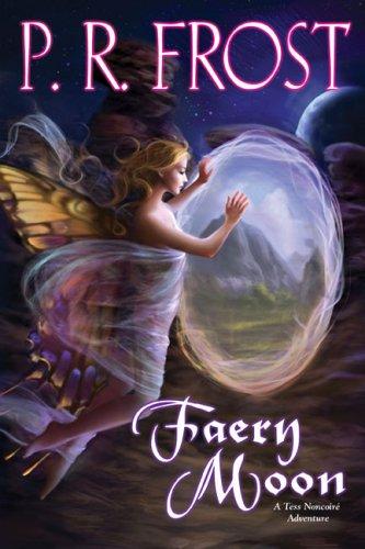 9780756405564: Faery Moon: A Tess Noncoire Adventure