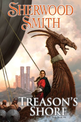 Treason's Shore: Book Four of Inda (0756405734) by Sherwood Smith