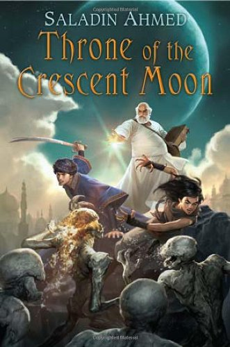9780756407117: Throne of the Crescent Moon (Crescent Moon Kingdoms)