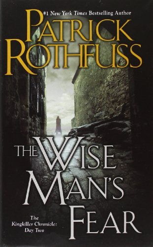 Wise Man's Fear, the Kingkiller Chronicle: Day: Patrick Rothfuss