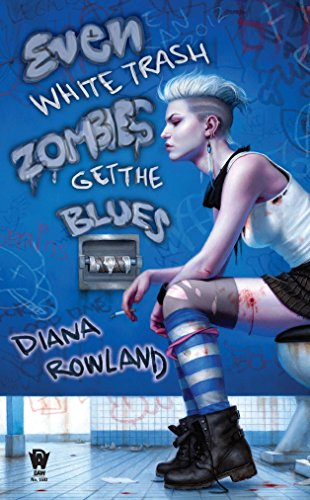 9780756407506: Even White Trash Zombies Get the Blues: A White Trash Zombie Novel