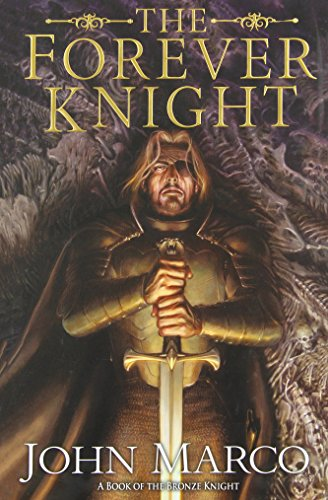 9780756407513: The Forever Knight: A Novel of the Bronze Knight (Books of the Bronze Knight)