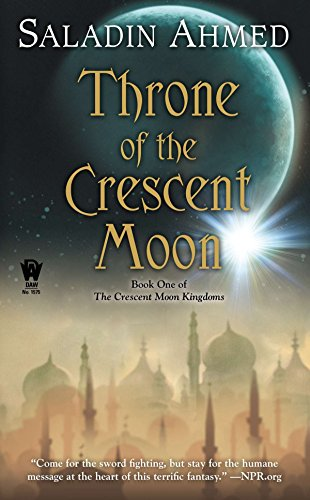 9780756407780: Throne of the Crescent Moon (Crescent Moon Kingdoms)