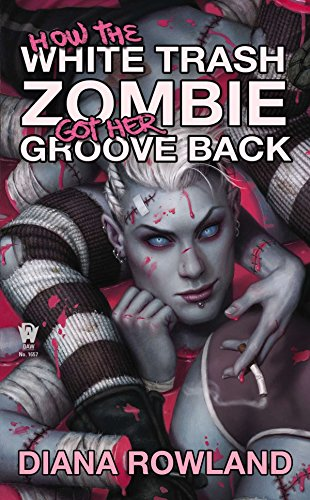 9780756408220: How the White Trash Zombie Got Her Groove Back
