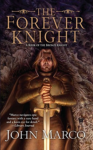 9780756408435: The Forever Knight: A Novel of the Bronze Knight