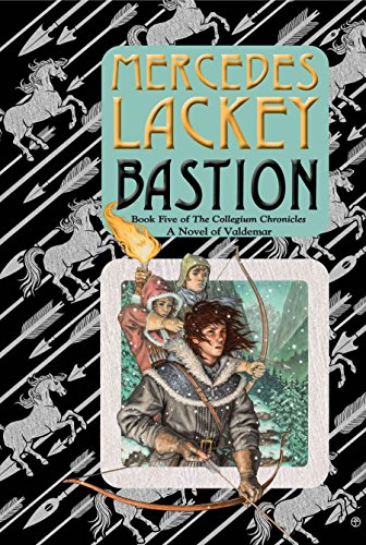9780756409449: Bastion: Book Five of the Collegium Chronicles (A Valdemar Novel) (Valdemar: Collegium Chronicles)