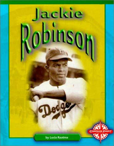 Jackie Robinson (Compass Point Early Biographies): Raatma, Lucia