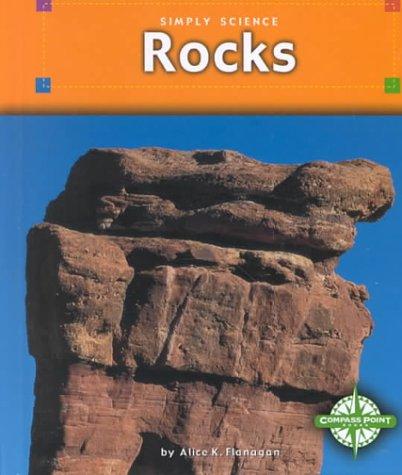 Rocks (Simply Science): Flanagan, Alice K.