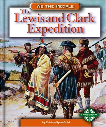 9780756500443: The Lewis and Clark Expedition (We the People: Expansion and Reform)