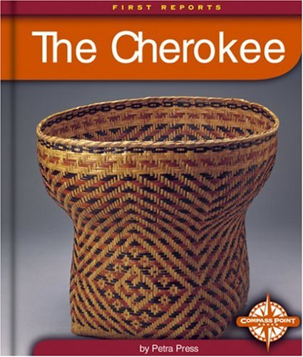 9780756500795: The Cherokee (First Reports - Native Americans)