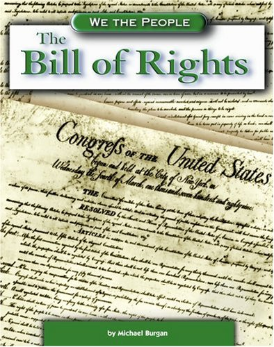 The Bill of Rights (We the People: Revolution and the New Nation)