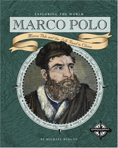 9780756501808: Marco Polo: Marco Polo and the Silk Road to China (Exploring the World)