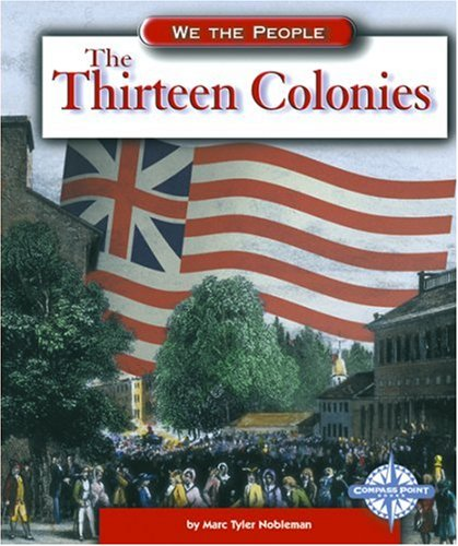 9780756502119: The Thirteen Colonies (We the People: Exploration and Colonization)