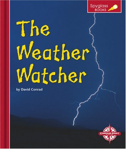 9780756502478: The Weather Watcher (Spyglass Books: Earth Science)