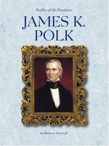 James K. Polk (Profiles of the Presidents)